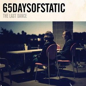 65daysofstatic альбом The Last Dance