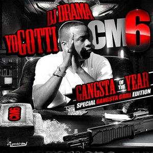 Yo Gotti альбом CM6: Gangsta of the Year