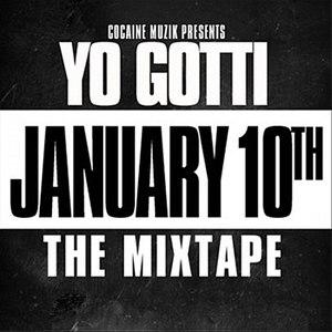 Yo Gotti альбом January 10th : The Mixtape!