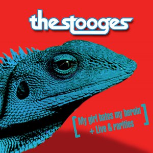 The Stooges альбом My Girl Hates My Heroin
