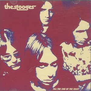 The Stooges альбом Till the End of the Night