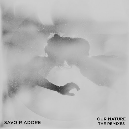 Savoir Adore альбом Our Nature: The Remixes