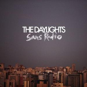 The Daylights альбом Sans Radio