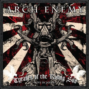 Arch Enemy альбом Tyrants of the Rising Sun - Live in Japan
