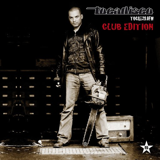 Tocadisco альбом TOCA 128.0 FM - CLUB EDITION - taken from Superstar Recordings