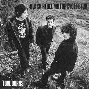 Black Rebel Motorcycle Club альбом Love Burns