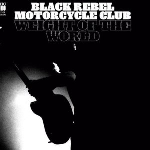 Black Rebel Motorcycle Club альбом Weight of the World