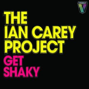 The Ian Carey Project альбом Get Shaky