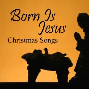 Christmas Songs альбом Born is Jesus - Christmas Songs