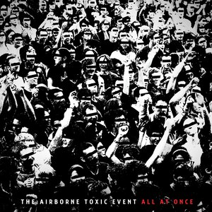The Airborne Toxic Event альбом All At Once