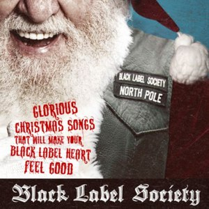 Black Label Society альбом Glorious Christmas Songs That Will Make Your Black Label Heart Feel Good