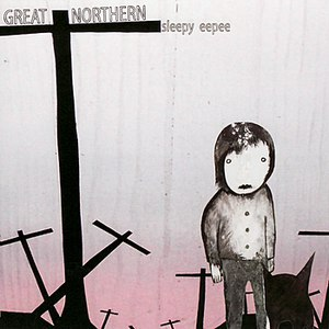 Great Northern альбом Sleepy Eepee