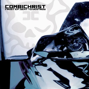 Combichrist альбом Frost EP: Sent to Destroy