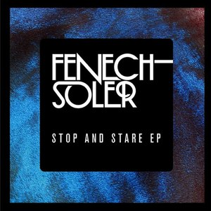 Fenech-Soler альбом Stop And Stare EP