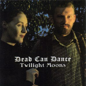 Dead Can Dance альбом Twilight Moons