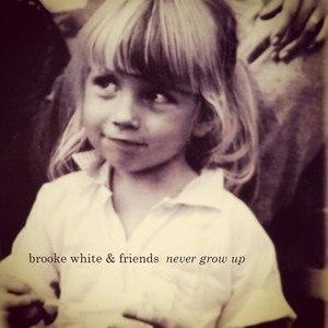 Brooke White альбом Never Grow Up