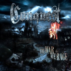 Conquest альбом The War We Rage