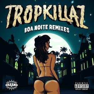 Tropkillaz альбом Boa Noite Remixes