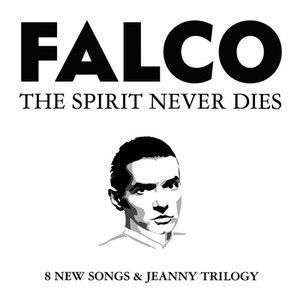 Falco альбом The Spirit Never Dies