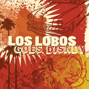 Los Lobos альбом Los Lobos Goes Disney