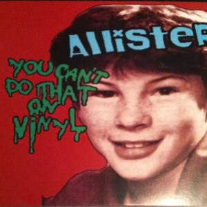 Allister альбом You Can't Do That On Vinyl