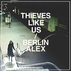 Thieves Like Us альбом Berlin Alex