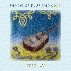 Greg Joy альбом Shades of Blue and Gold