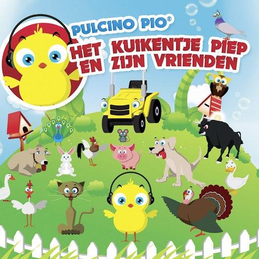 Pulcino Pio альбом Het Kuikentje Piep en Zijn Vrienden