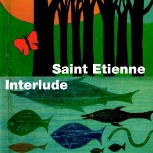 Saint Etienne альбом Interlude