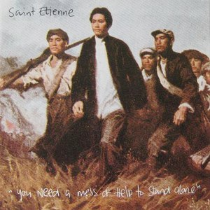 Saint Etienne альбом You Need a Mess of Help to Stand Alone