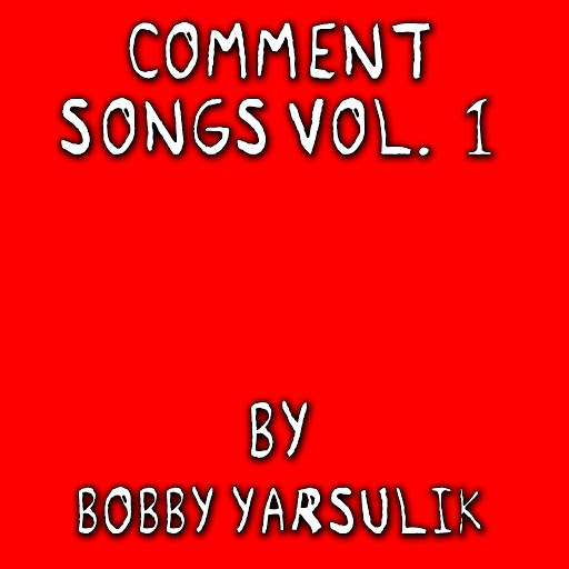Bobby Yarsulik альбом Comment Songs Volume 1