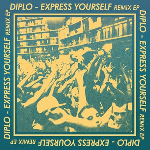 Diplo альбом Express Yourself Remix