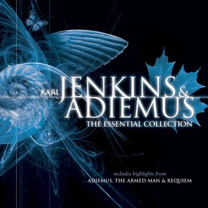 Karl Jenkins альбом Karl Jenkins & Adiemus: The Essential Collection