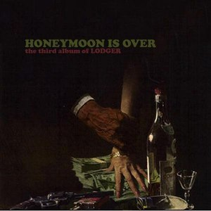Lodger альбом Honeymoon Is Over