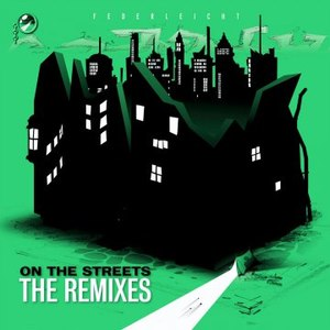 Federleicht альбом On The Streets - The Remixes