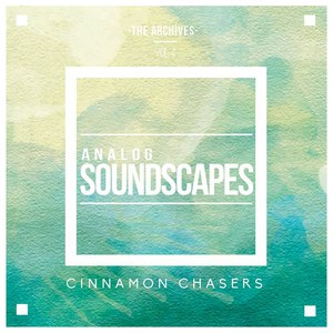 Cinnamon Chasers альбом The Archives, Vol. 4: Analog Soundscapes