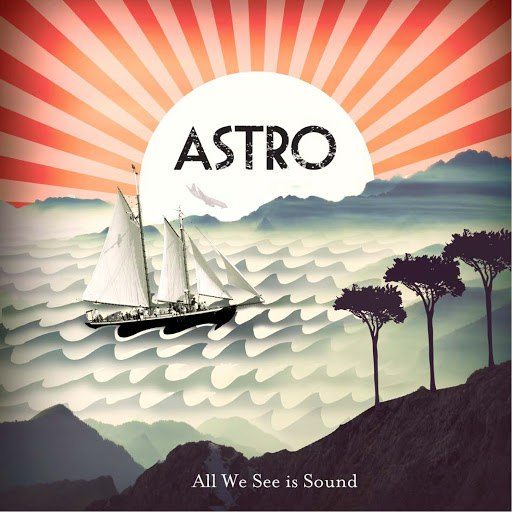 Astro album All We See Is Sound