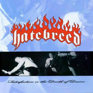 Hatebreed альбом Satisfaction Is the Death of Desire