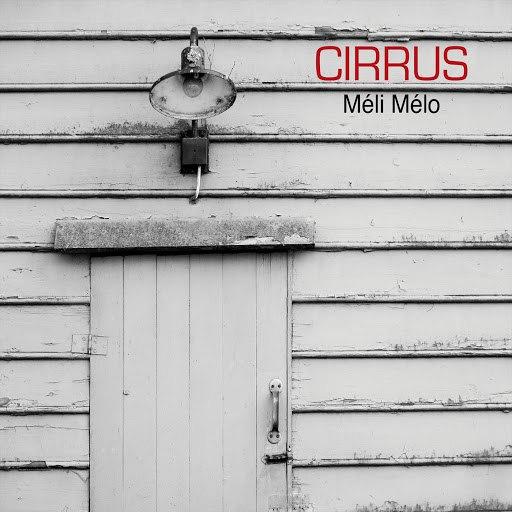 Cirrus альбом Méli Mélo
