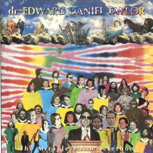 Terry Scott Taylor альбом As Dr. Edward Daniel Taylor: The Miracle Faith Telethon