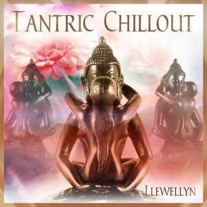 Llewellyn альбом Tantric Chillout