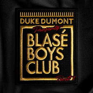 Duke Dumont альбом Blasé Boys Club, Pt. 1 - EP