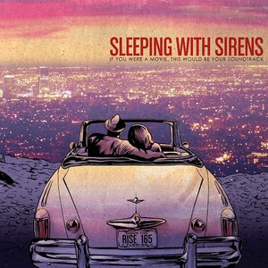 Sleeping With Sirens альбом If You Were a Movie, This Would Be Your Soundtrack