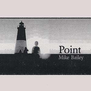 Mike Bailey альбом Point