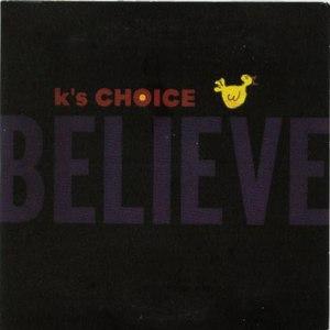 K's Choice альбом Believe