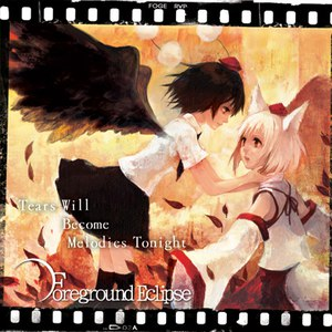 Foreground Eclipse альбом Tears Will Become Melodies Ton