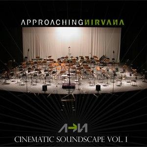Approaching Nirvana альбом Cinematic Soundscape Vol. 1
