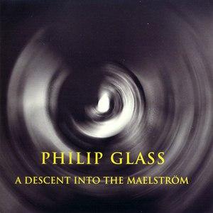 Philip Glass альбом A Descent into the Maelström