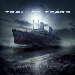 Trail of Tears альбом Oscillation