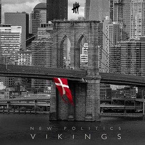 New Politics альбом Vikings